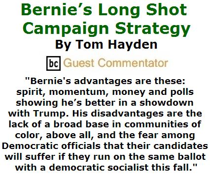 BlackCommentator.com March 31, 2016 - Issue 647: Bernie's Long Shot Campaign Strategy By Tom Hayden, BC Guest Commentator