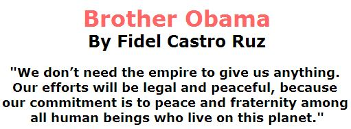 BlackCommentator.com March 31, 2016 - Issue 647: Brother Obama By Fidel Castro Ruz