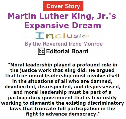 BlackCommentator.com April 07, 2016 - Issue 648 Cover Story: Martin Luther King, Jr.'s Expansive Dream - Inclusion By The Reverend Irene Monroe, BC Editorial Board