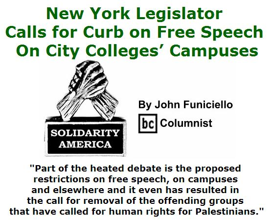 BlackCommentator.com April 07, 2016 - Issue 648: New York Legislator Calls For Curb On Free Speech On City Colleges' Campuses - Solidarity America By John Funiciello, BC Columnist