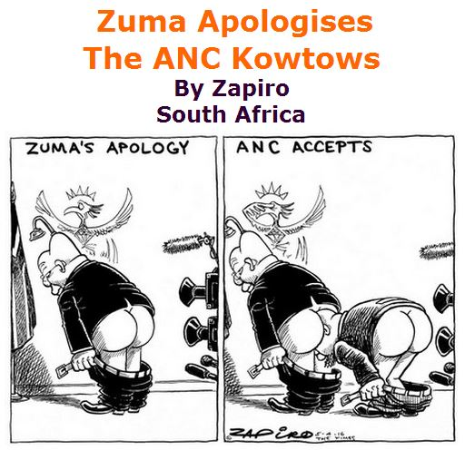 BlackCommentator.com April 14, 2016 - Issue 649: Zuma Apologises - The ANC Kowtows - Political Cartoon By Zapiro, South Africa