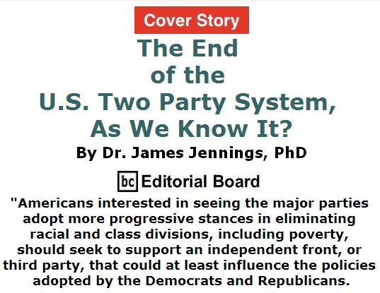 BlackCommentator.com April 14, 2016 - Issue 649 Cover Story: The end of the U.S. two party system, as we know it? By Dr. James Jennings, PhD, BC Editorial Board