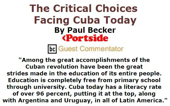 BlackCommentator.com April 14, 2016 - Issue 649: The Critical Choices Facing Cuba Today By Paul Becker, Portside, BC Guest Commentator