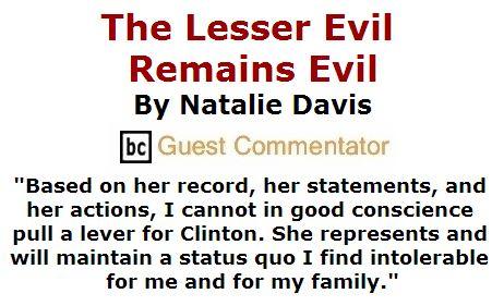 BlackCommentator.com April 14, 2016 - Issue 649: The Lesser Evil Remains Evil By Natalie Davis, BC Guest Commentator