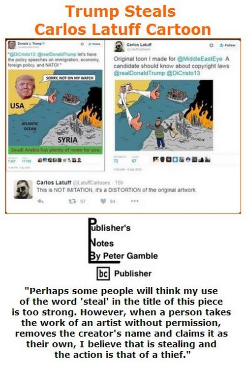 BlackCommentator.com April 14, 2016 - Issue 649: Trump Steals Carlos Latuff Cartoon - Publisher's Notes By Peter Gamble, BC Publisher
