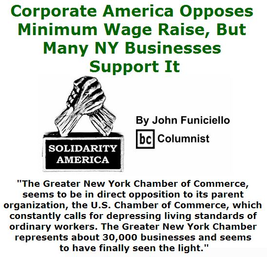 BlackCommentator.com April 14, 2016 - Issue 649: Corporate America Opposes Minimum Wage Raise, But Many Ny Businesses Support It - Solidarity America By John Funiciello, BC Columnist