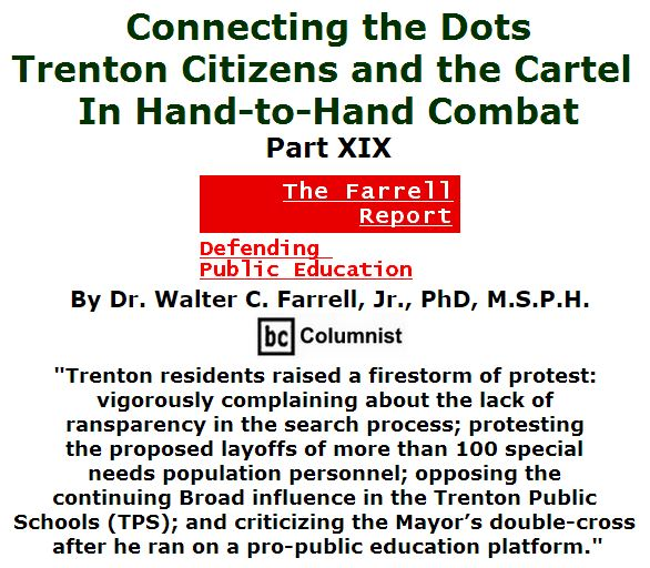 BlackCommentator.com April 14, 2016 - Issue 649: Connecting the Dots: Trenton Citizens and the Cartel in Hand-to-Hand Combat, Part XIX - The Farrell Report - Defending Public Education By Dr. Walter C. Farrell, Jr., PhD, M.S.P.H., BC Columnist