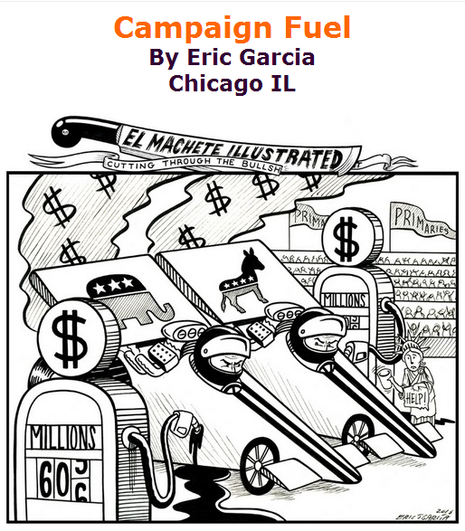 BlackCommentator.com April 28, 2016 - Issue 651: Campaign Fuel - Political Cartoon By Eric Garcia, Chicago IL