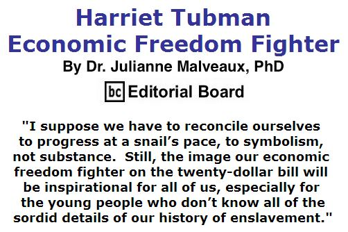 BlackCommentator.com April 28, 2016 - Issue 651: Harriet Tubman - Economic Freedom Fighter By Dr. Julianne Malveaux, PhD, BC Editorial Board