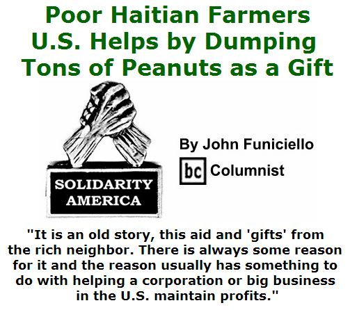 BlackCommentator.com April 28, 2016 - Issue 651: Poor Haitian Farmers:  U.S. Helps By Dumping Tons Of Peanuts As A Gift - Solidarity America By John Funiciello, BC Columnist