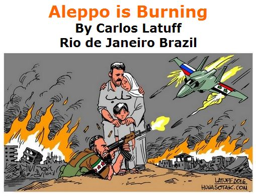 BlackCommentator.com May 05, 2016 - Issue 652: Aleppo is Burning - Political Cartoon By Carlos Latuff, Rio de Janeiro Brazil