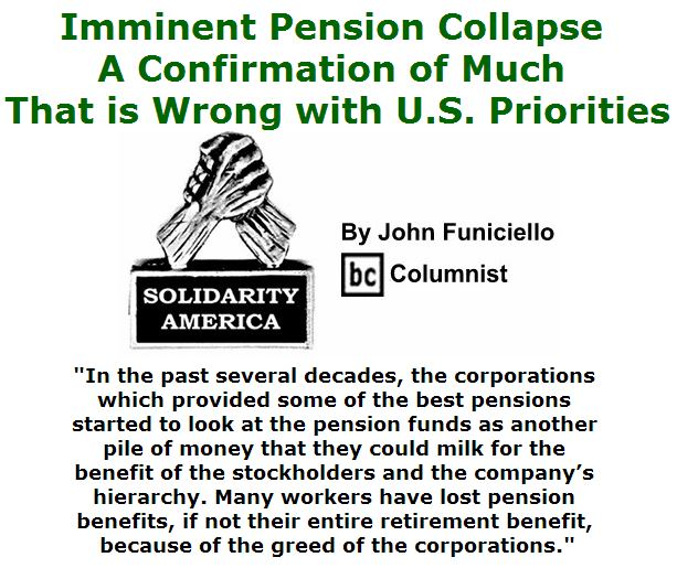 BlackCommentator.com May 05, 2016 - Issue 652: Imminent Pension Collapse a Confirmation of Much That is Wrong with U.S. Priorities - Solidarity America By John Funiciello, BC Columnist
