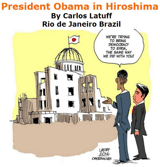 BlackCommentator.com May 12, 2016 - Issue 653: President Obama in Hiroshima - Political Cartoon By Carlos Latuff, Rio de Janeiro Brazil
