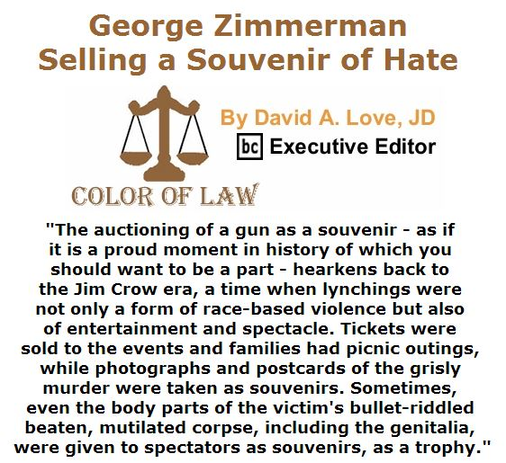 BlackCommentator.com May 19, 2016 - Issue 654: Zimmerman Selling a Souvenir of Hate - Color of Law By David A. Love, JD, BC Executive Editor