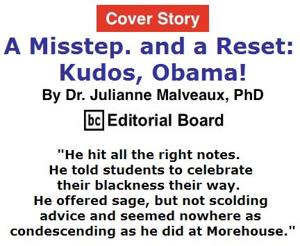 BlackCommentator.com May 19, 2016 - Issue 654 Cover Story: A Misstep. and a Reset: Kudos, Obama! By Dr. Julianne Malveaux, PhD, BC Editorial Board
