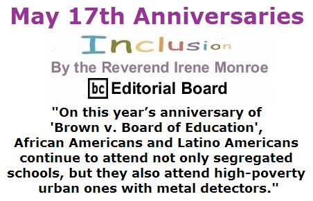 BlackCommentator.com May 19, 2016 - Issue 654: May 17th Anniversaries - Inclusion By The Reverend Irene Monroe, BC Editorial Board