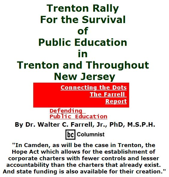 BlackCommentator.com May 19, 2016 - Issue 654: Trenton Rally for the Survival of Public Education in Trenton and Throughout New Jersey - Connecting the Dots - The Farrell Report - Defending Public Education By Dr. Walter C. Farrell, Jr., PhD, M.S.P.H., BC Columnist