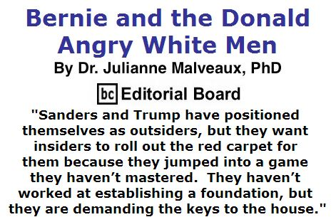BlackCommentator.com May 26, 2016 - Issue 655: Bernie and the Donald: Angry White Men By Dr. Julianne Malveaux, PhD, BC Editorial Board
