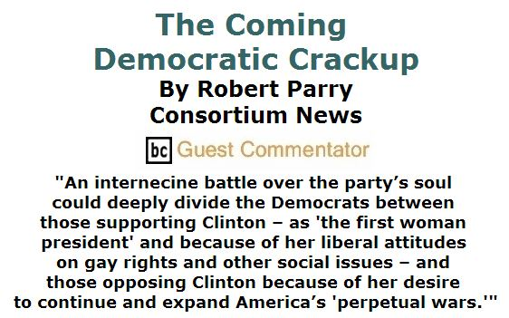BlackCommentator.com May 26, 2016 - Issue 655: The Coming Democratic Crackup By Robert Parry, BC Guest Commentator
