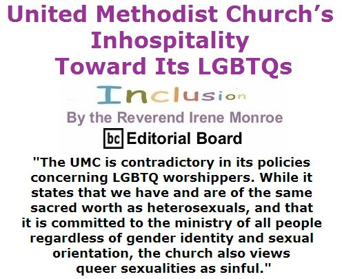 BlackCommentator.com May 26, 2016 - Issue 655: United Methodist Church's Inhospitality Toward Its LGBTQs - Inclusion By The Reverend Irene Monroe, BC Editorial Board