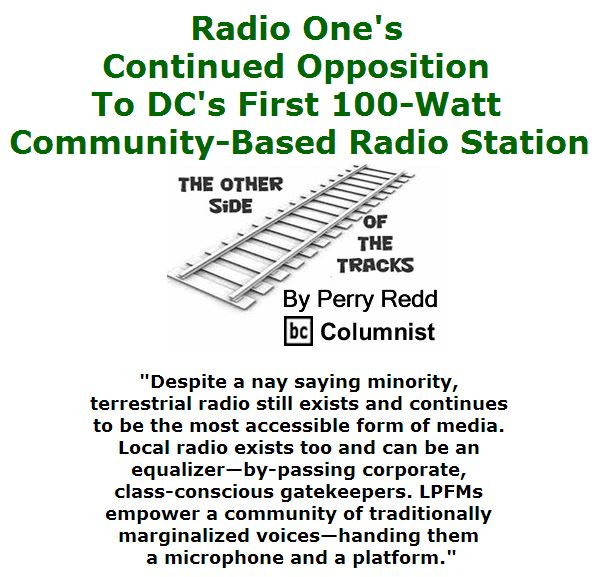 BlackCommentator.com May 26, 2016 - Issue 655: Radio One's Continued Opposition to DC's First 100-Watt Community-Based Radio Station - The Other Side of the Tracks B By Perry Redd, BC Columnist