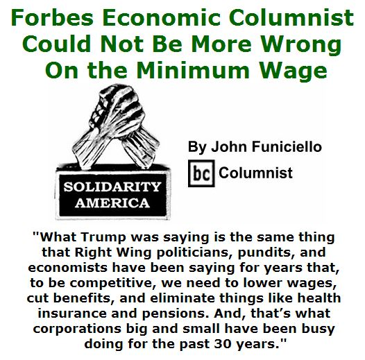 BlackCommentator.com June 02, 2016 - Issue 656: Forbes Economic Columnist Could Not Be More Wrong on the Minimum Wage - Solidarity America By John Funiciello, BC Columnist