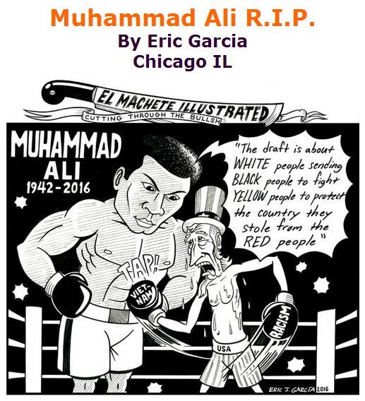 BlackCommentator.com June 09, 2016 - Issue 657: Muhammad Ali R.I.P. - Political Cartoon By Eric Garcia, Chicago IL
