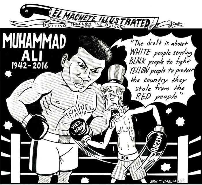 BlackCommentator.com June 09, 2016 - Issue 657: Muhammad Ali R.I.P. - Political Cartoon By Eric Garcia, Chicago IL