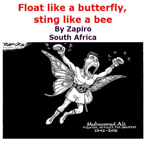 BlackCommentator.com June 09, 2016 - Issue 657: Float like a butterfly, sting like a bee - Political Cartoon By Zapiro, South Africa