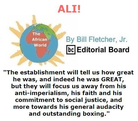 BlackCommentator.com June 09, 2016 - Issue 657: ALI! - The African World By Bill Fletcher, Jr., BC Editorial Board