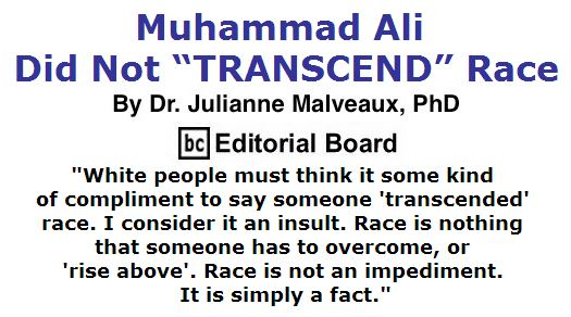 "BlackCommentator.com June 16, 2016 - Issue 658: Muhammad Ali Did Not ""TRANSCEND"" Race By Dr. Julianne Malveaux, PhD, BC Editorial Board"