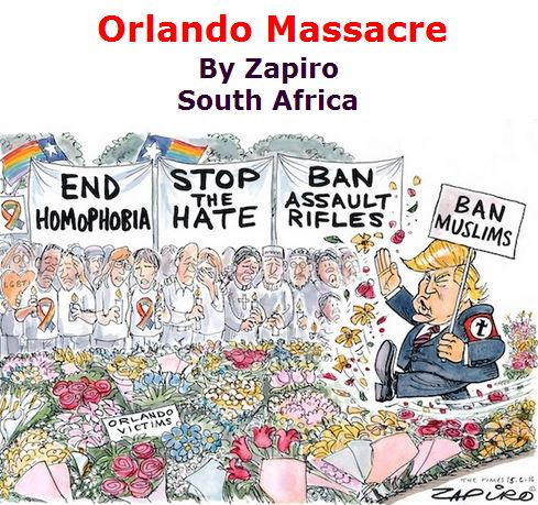 BlackCommentator.com June 16, 2016 - Issue 658: Orlando Massacre - Political Cartoon By Zapiro, South Africa