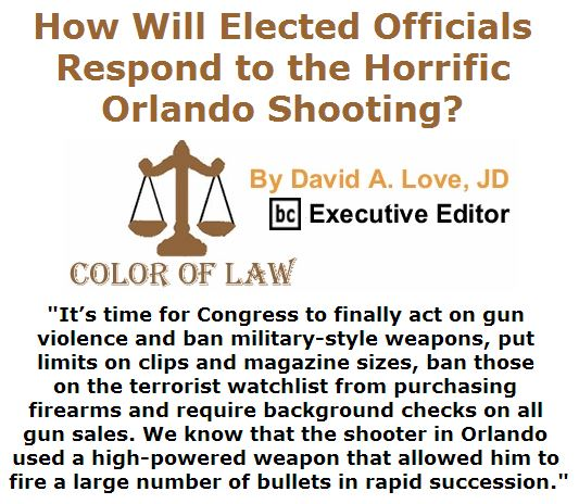 BlackCommentator.com June 16, 2016 - Issue 658: How will elected officials respond to the horrific Orlando shooting? - Color of Law By David A. Love, JD, BC Executive Editor