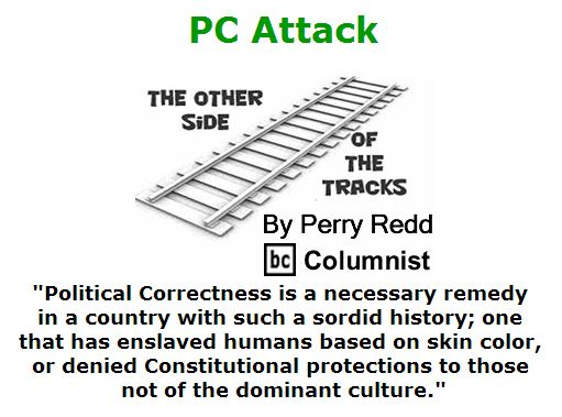 BlackCommentator.com June 16, 2016 - Issue 658: PC Attack - The Other Side of the Tracks By Perry Redd, BC Columnist