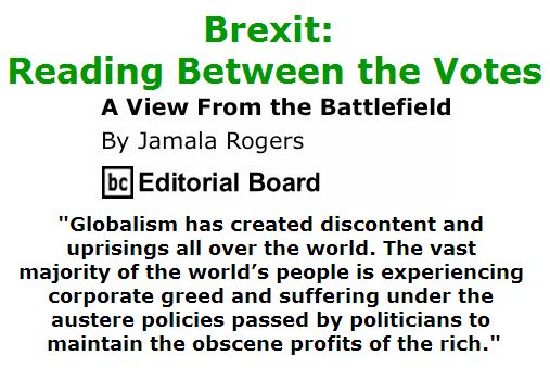BlackCommentator.com June 30, 2016 - Issue 660: Brexit: Reading between the Votes - View from the Battlefield By Jamala Rogers, BC Editorial Board