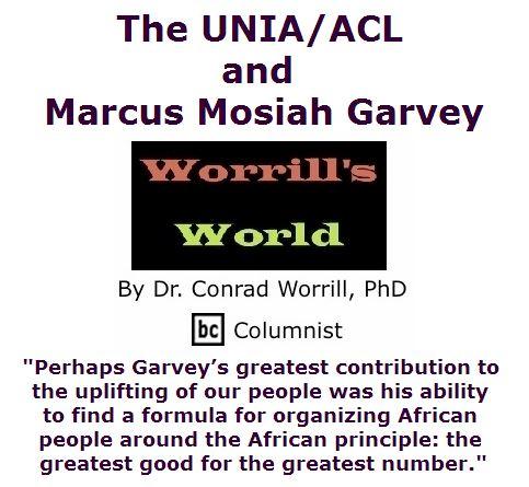 BlackCommentator.com June 30, 2016 - Issue 660: The UNIA/ACL and Marcus Mosiah Garvey - Worrill's World By Dr. Conrad W. Worrill, PhD, BC Columnist