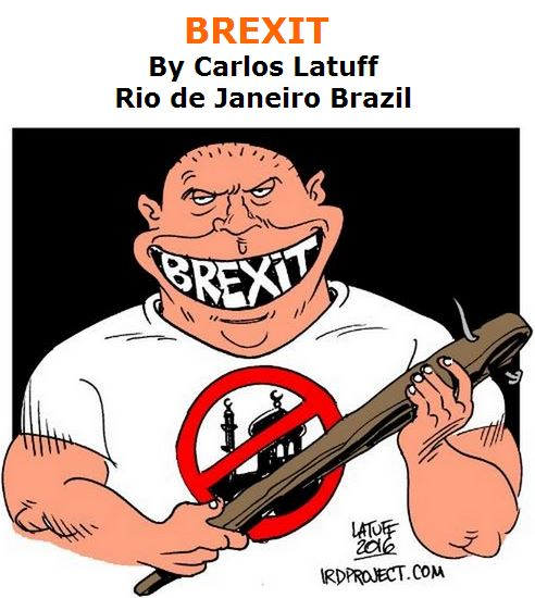BlackCommentator.com July 07, 2016 - Issue 661: BREXIT - Political Cartoon By Carlos Latuff, Rio de Janeiro Brazil