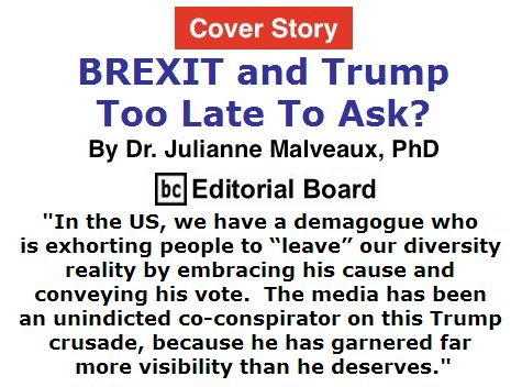 BlackCommentator.com July 07, 2016 - Issue 661 Cover Story: BREXIT and Trump - Too Late To Ask? By Dr. Julianne Malveaux, PhD, BC Editorial Board