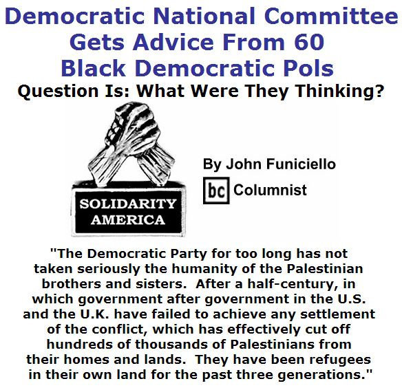 BlackCommentator.com July 07, 2016 - Issue 661: Democratic National Committee Gets Advice From 60 Black Democratic Pols; Question Is: What Were They Thinking? - Solidarity America By John Funiciello, BC Columnist