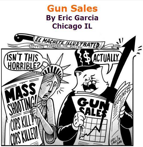 BlackCommentator.com July 14, 2016 - Issue 662: Gun Sales - Political Cartoon By Eric Garcia, Chicago IL