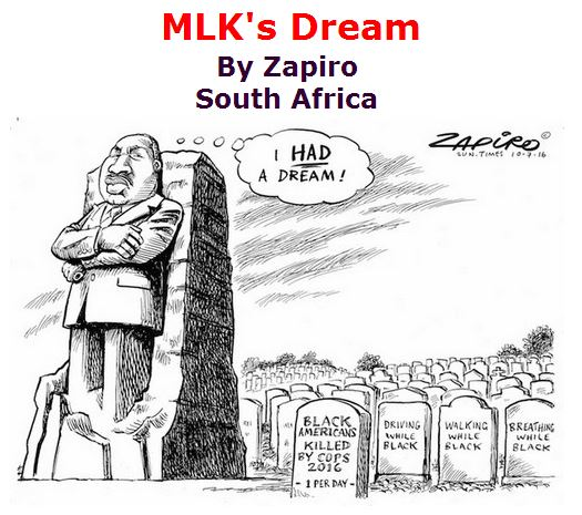 BlackCommentator.com July 14, 2016 - Issue 663: MLK's Dream - Political Cartoon By Zapiro, South Africa