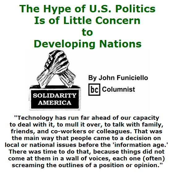 BlackCommentator.com July 21, 2016 - Issue 663: The Hype of U.S. Politics is of Little Concern to Developing Nations - Solidarity America By John Funiciello, BC Columnist