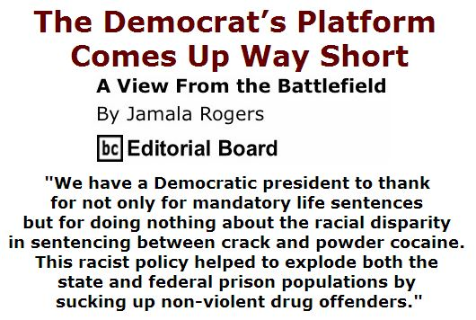 BlackCommentator.com July 21, 2016 - Issue 663: The Democrat's Platform Comes Up Way Short - View from the Battlefield By Jamala Rogers, BC Editorial Board