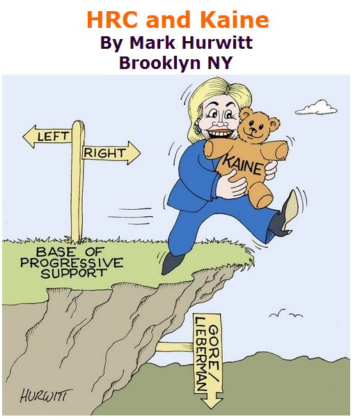 BlackCommentator.com July 28, 2016 - Issue 664: HRC and Kaine - Political Cartoon By Mark Hurwitt, Brooklyn NY