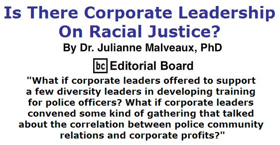 BlackCommentator.com July 28, 2016 - Issue 664: Is There Corporate Leadership On Racial Justice? By Dr. Julianne Malveaux, PhD, BC Editorial Board