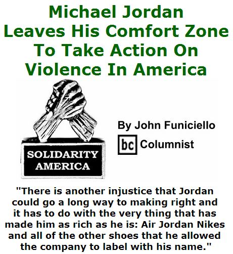 BlackCommentator.com July 28, 2016 - Issue 664: Michael Jordan Leaves His Comfort Zone To Take Action On Violence In America - Solidarity America By John Funiciello, BC Columnist