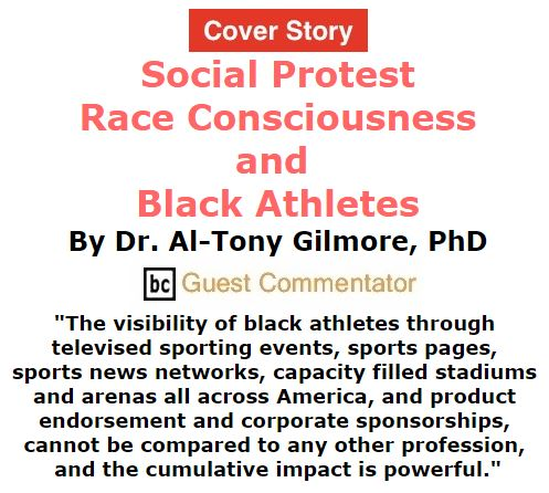 BlackCommentator.com September 08, 2016 - Issue 665 Cover Story: Social Protest, Race Consciousness, and Black Athletes By Al-Tony Gilmore, BC Guest Commentator