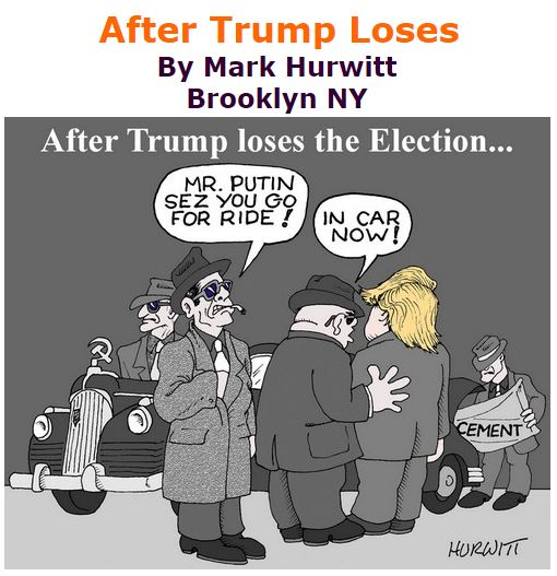 BlackCommentator.com September 15, 2016 - Issue 666: After Trump Loses - Political Cartoon By Mark Hurwitt, Brooklyn NY