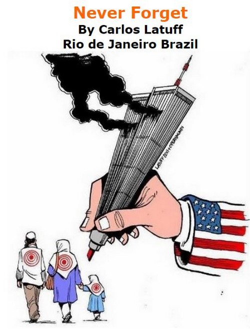 BlackCommentator.com September 15, 2016 - Issue 666: Never Forget - Political Cartoon By Carlos Latuff, Rio de Janeiro Brazil
