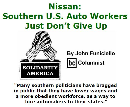 BlackCommentator.com September 15, 2016 - Issue 666: Nissan: Southern U.S. Auto Workers Just Don't Give Up - Solidarity America By John Funiciello, BC Columnist